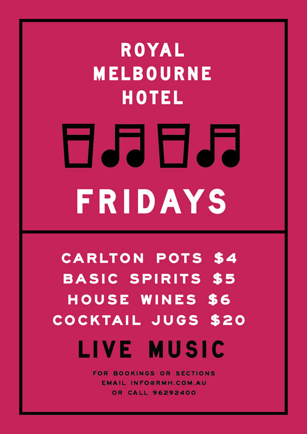 Press flyer image RMH PRESENTS - FRIDAYS AT THE ROYAL MELBOURNE HOTEL - EVERY FRIDAY